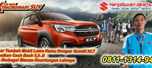 Promo Suzuki Jakarta Terbaru, Tukar Tambah Mobil Lama Kamu Dengan Suzuki XL7, Dapatkan Cashback 3.7 Juta